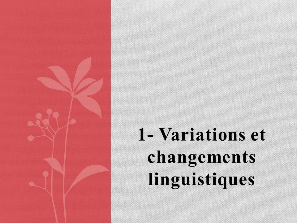 1- Variations et changements linguistiques