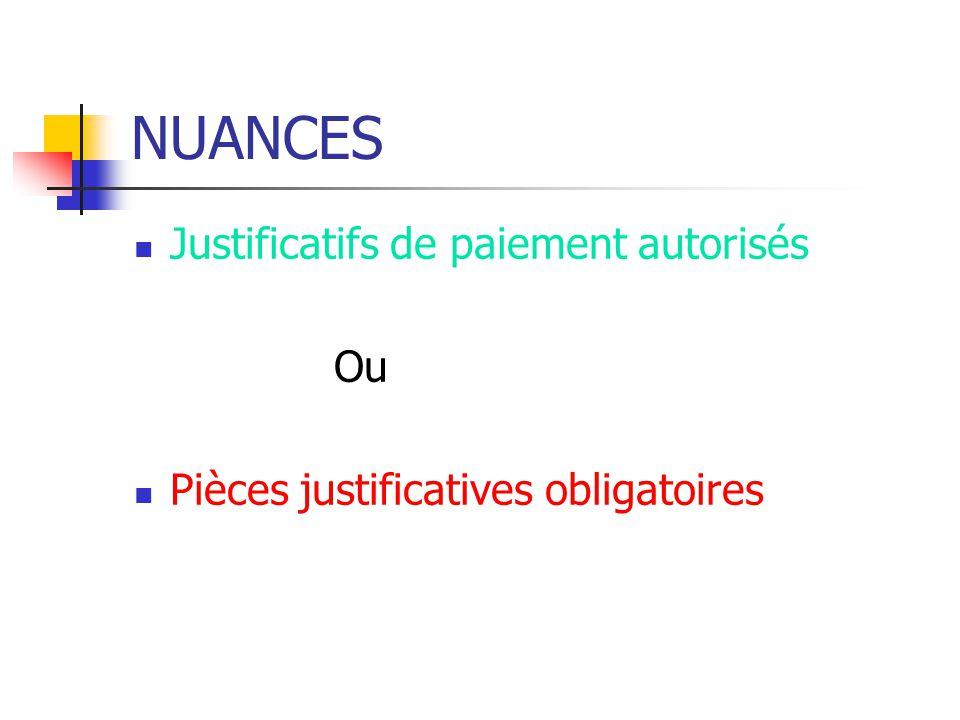 NUANCES Justificatifs de paiement autorisés Ou Pièces justificatives obligatoires