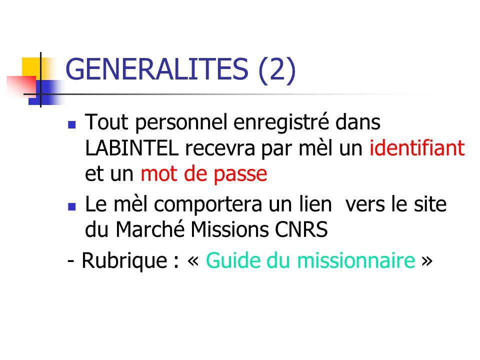 GENERALITES (2) Tout personnel enregistré dans LABINTEL recevra par mèl un identifiant et un mot de passe Le mèl comportera un lien vers le site du Ma