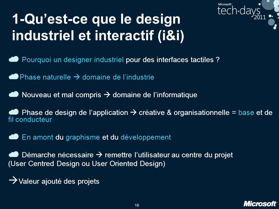 16 1-Quest-ce que le design industriel et interactif (i&i) Pourquoi un designer industriel pour des interfaces tactiles .