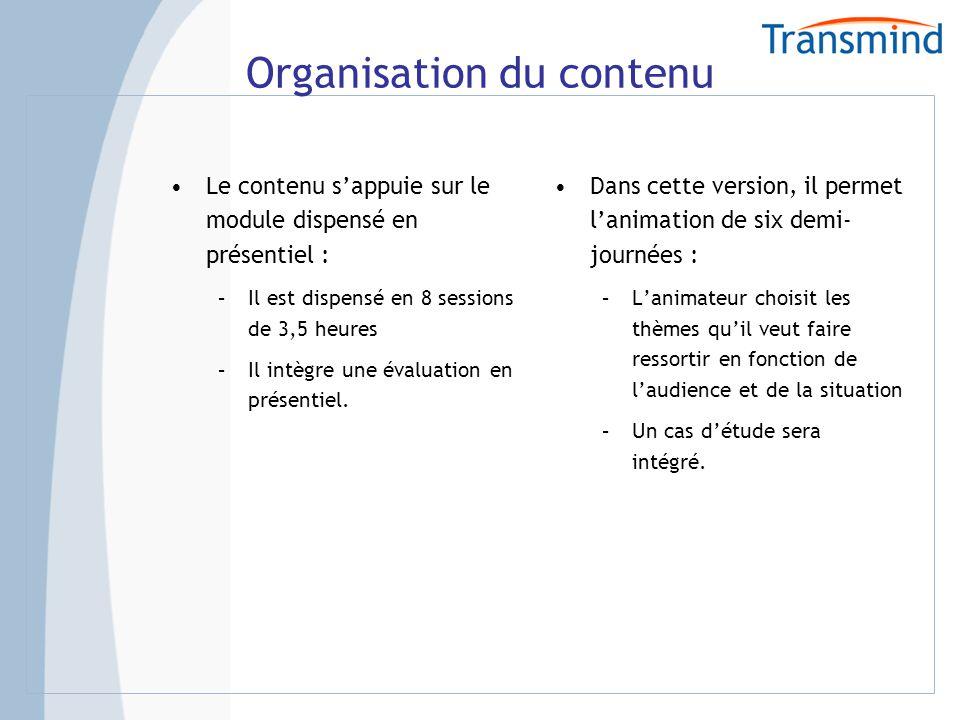 Utilisations possibles Modules complémentaires à des formations spécialisées.