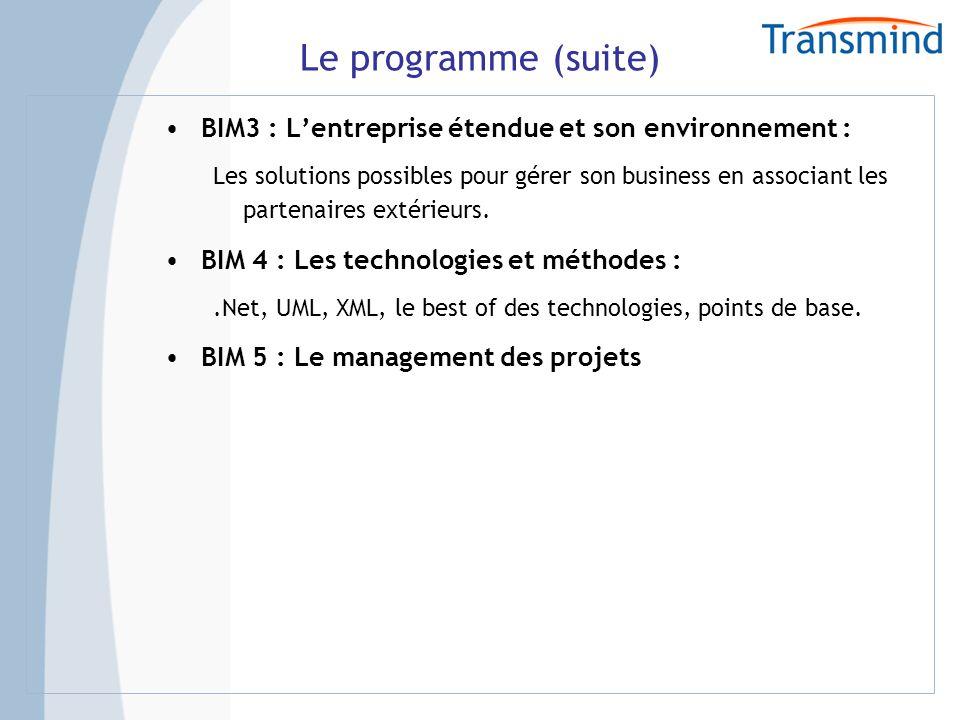 Le programme (suite) BIM3 : Lentreprise étendue et son environnement : Les solutions possibles pour gérer son business en associant les partenaires extérieurs.