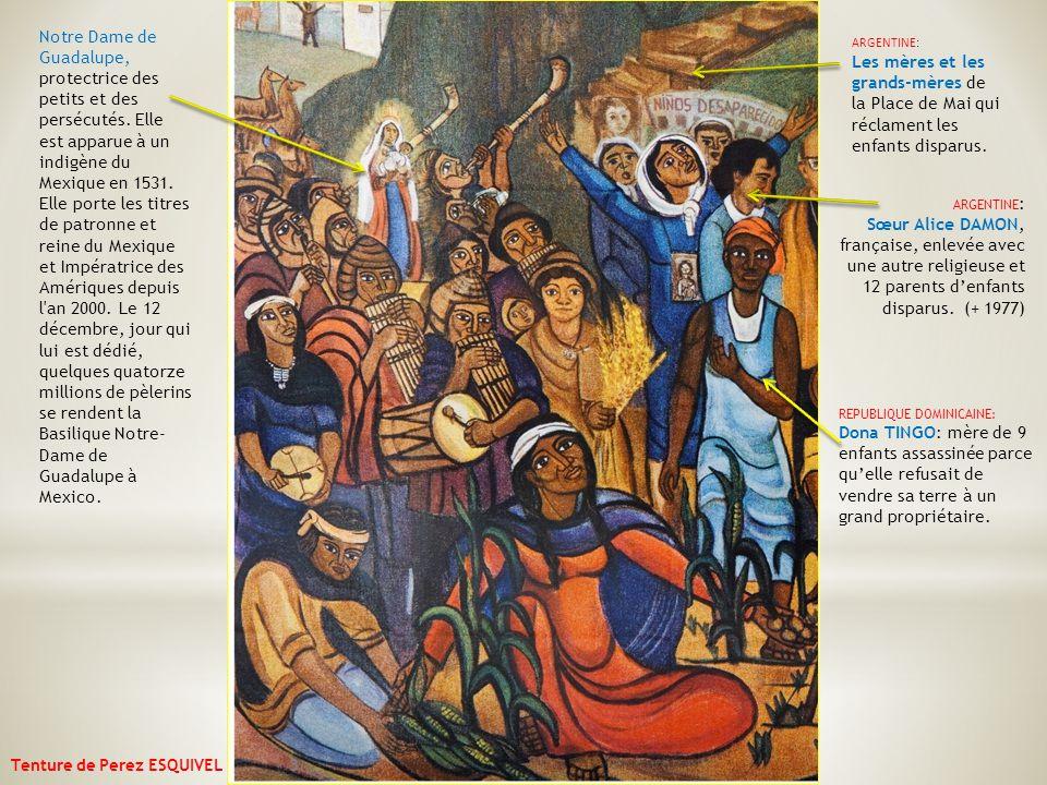 3 Notre Dame de Guadalupe, protectrice des petits et des persécutés. Elle est apparue à un indigène du Mexique en 1531. Elle porte les titres de patro