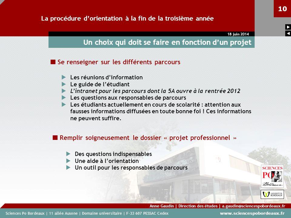 Sciences Po Bordeaux | 11 allée Ausone | Domaine universitaire | F-33 607 PESSAC Cedex www.sciencespobordeaux.fr 10 La procédure dorientation à la fin