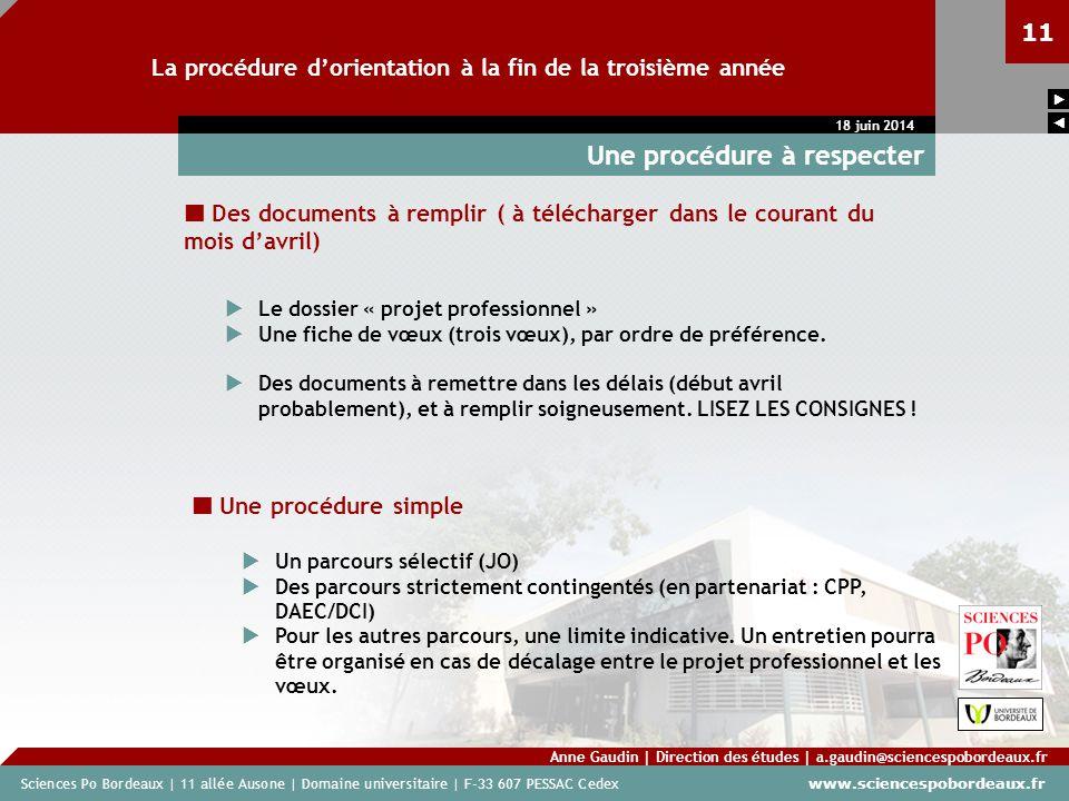 Sciences Po Bordeaux | 11 allée Ausone | Domaine universitaire | F-33 607 PESSAC Cedex www.sciencespobordeaux.fr 11 La procédure dorientation à la fin