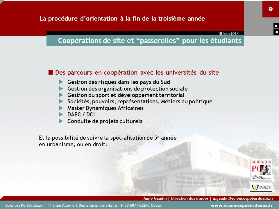 Sciences Po Bordeaux | 11 allée Ausone | Domaine universitaire | F-33 607 PESSAC Cedex www.sciencespobordeaux.fr 9 La procédure dorientation à la fin