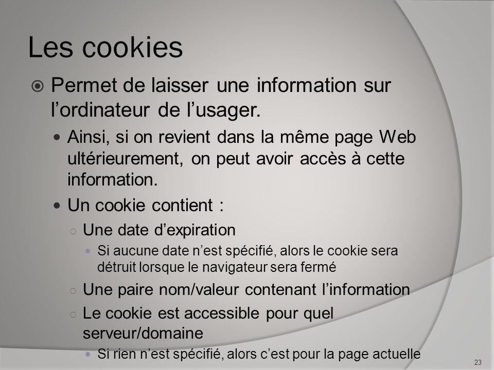 Les cookies Permet de laisser une information sur lordinateur de lusager.