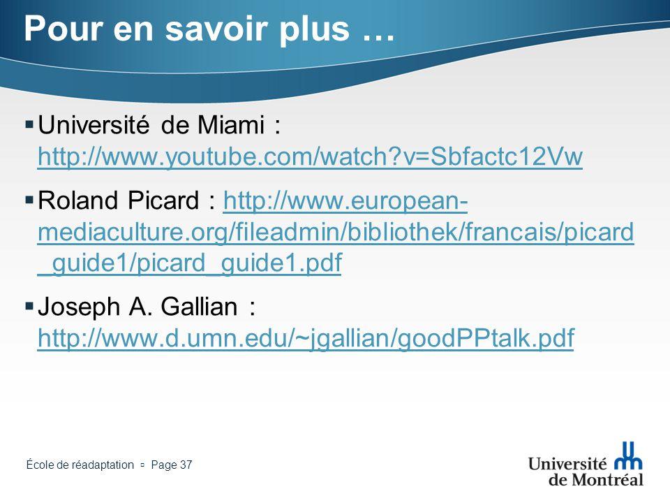 École de réadaptation Page 36 Pour en savoir plus … Daniel Lafrenière : http://www.daniellafreniere.com/presentation.html http://www.daniellafreniere.