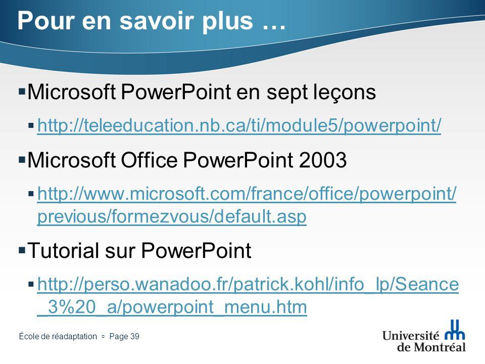 École de réadaptation Page 38 Pour en savoir plus … Geneviève Nault et Geneviève Therriault : http://www.unites.uqam.ca/doctedu/powerpoin t.html http: