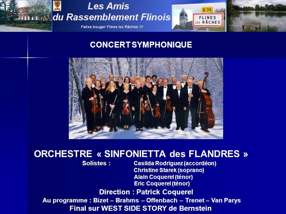 CONCERT SYMPHONIQUE ORCHESTRE « SINFONIETTA des FLANDRES » Solistes : Casilda Rodriguez (accordéon) Christine Starek (soprano) Alain Coquerel (ténor)