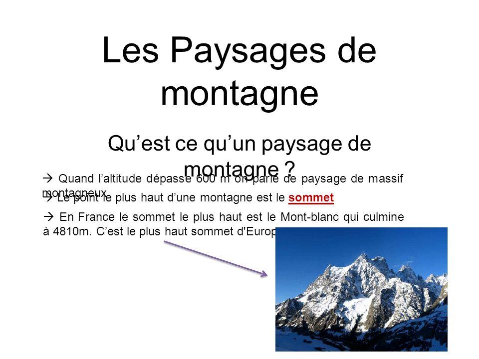 Les Paysages de montagne Quest ce quun paysage de montagne .