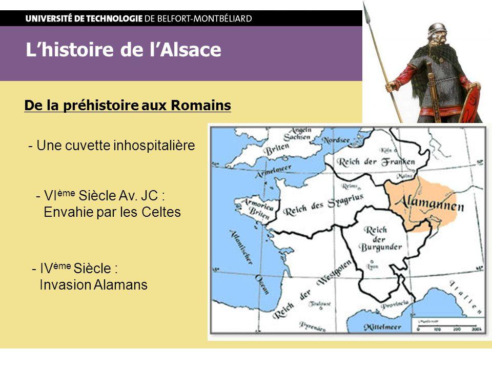 Lhistoire de lAlsace De lAlsace Alémanique au Saint Empire - Héritage du dialecte Alsacien - VII ème Siècle : Apparition du nom Alsace - Empire Franc jusquau traité de Verdun (843) - Prospérité du XII ème et du XIII ème Siècle - Traité de Münster en 1648
