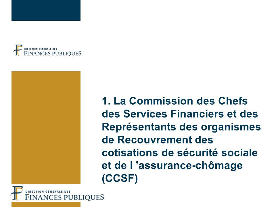 1. La Commission des Chefs des Services Financiers et des Représentants des organismes de Recouvrement des cotisations de sécurité sociale et de l ass