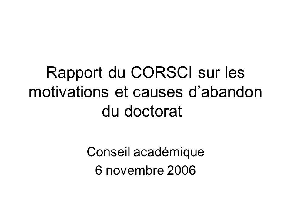 Rapport du CORSCI sur les motivations et causes dabandon du doctorat Conseil académique 6 novembre 2006