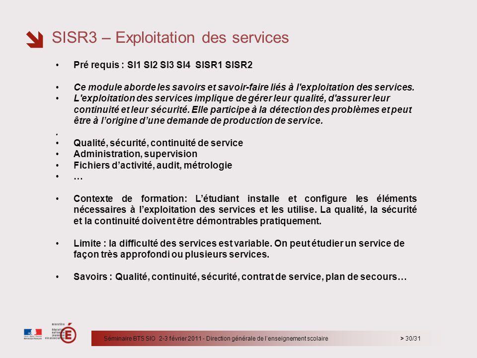 > 30/31 Pré requis : SI1 SI2 SI3 SI4 SISR1 SISR2 Ce module aborde les savoirs et savoir-faire liés à l'exploitation des services. L'exploitation des s
