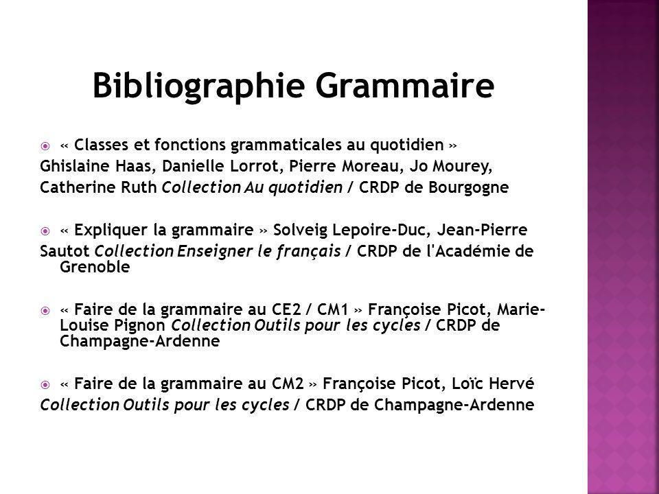 « Classes et fonctions grammaticales au quotidien » Ghislaine Haas, Danielle Lorrot, Pierre Moreau, Jo Mourey, Catherine Ruth Collection Au quotidien