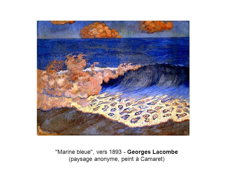 Marine bleue , vers 1893 - Georges Lacombe (paysage anonyme, peint à Camaret)