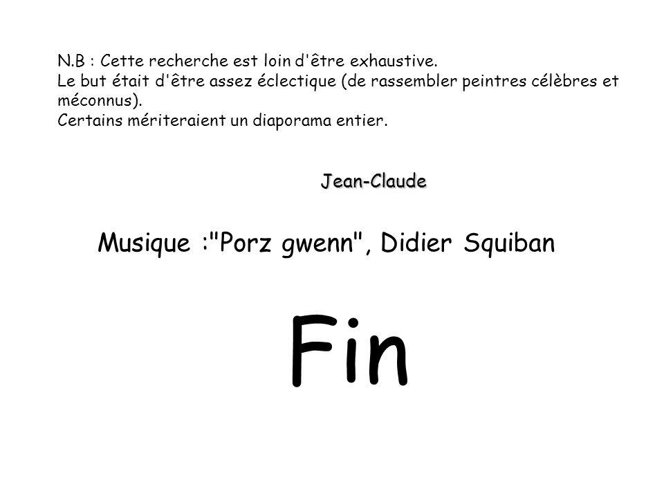 Fin Musique : Porz gwenn , Didier Squiban N.B : Cette recherche est loin d être exhaustive.
