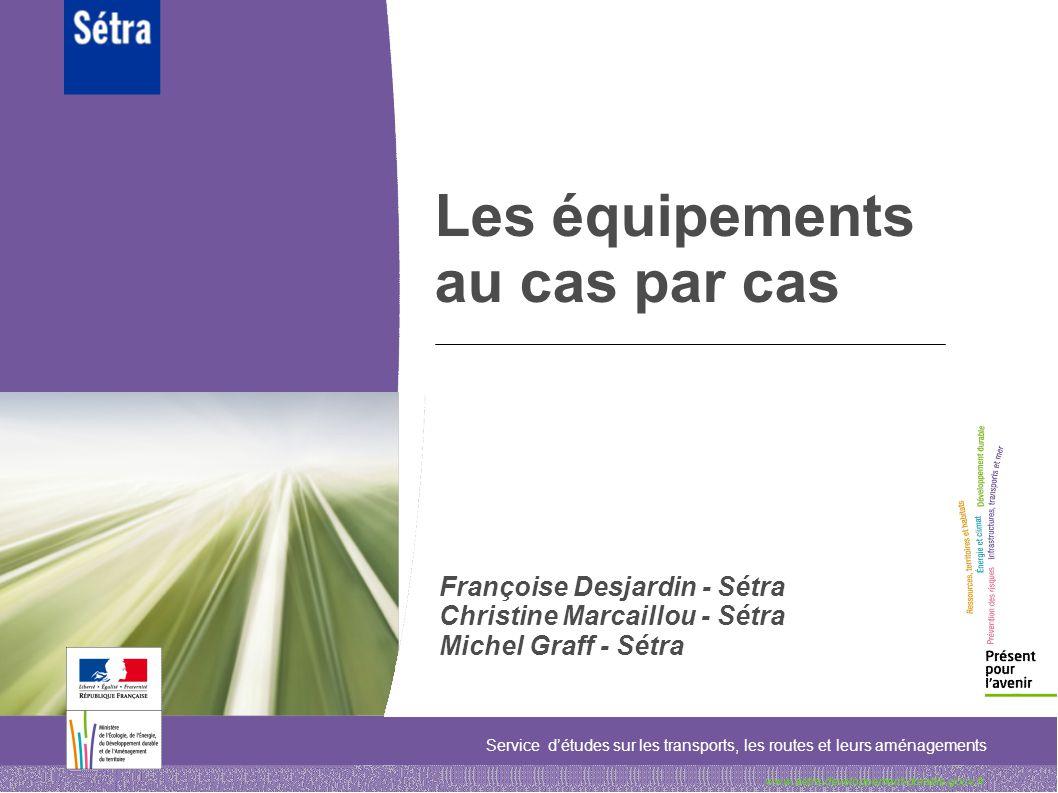 12 12 2009 les équipements au cas par cas Portiques, Potences et hauts mâts Aujourdhui : la marque NF doit être exigée.