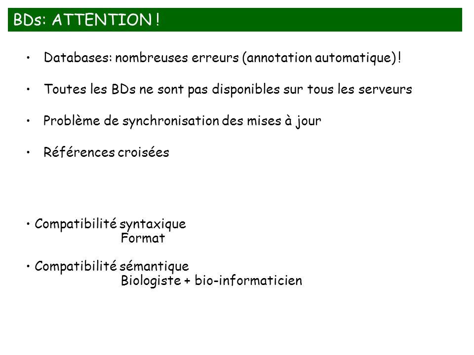 Databases: nombreuses erreurs (annotation automatique) ! Toutes les BDs ne sont pas disponibles sur tous les serveurs Problème de synchronisation des