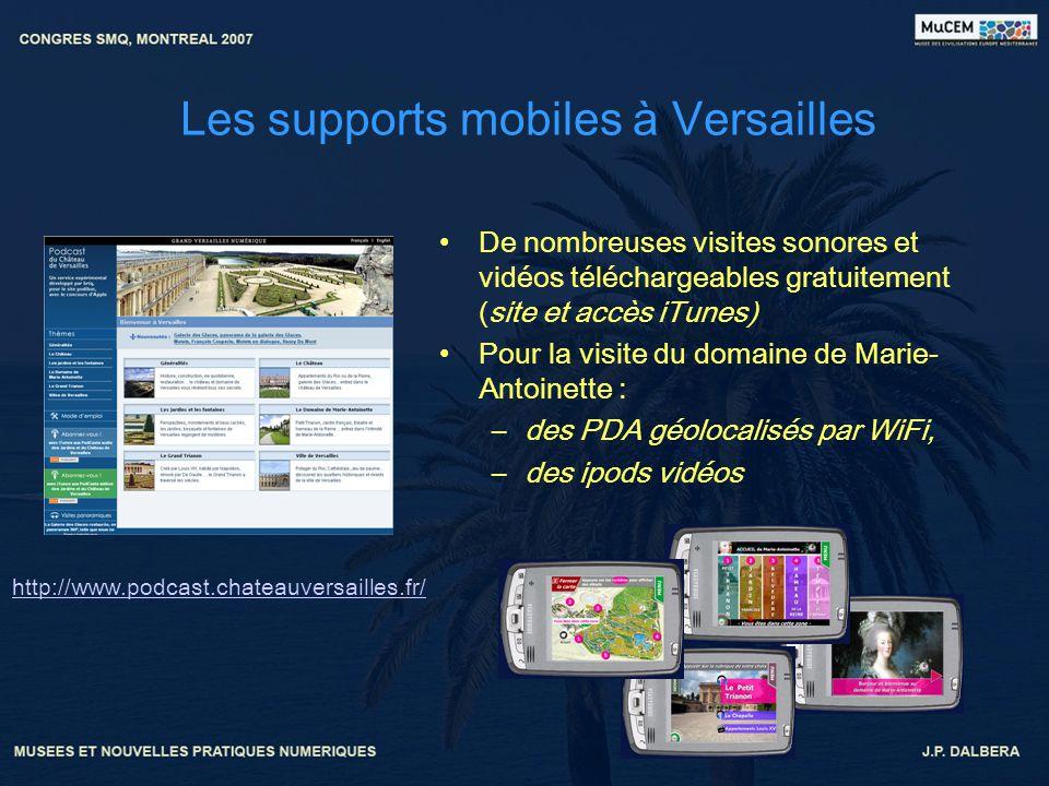 Les supports mobiles à Versailles De nombreuses visites sonores et vidéos téléchargeables gratuitement (site et accès iTunes) Pour la visite du domain