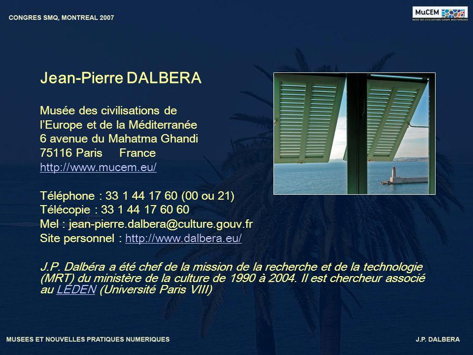 Jean-Pierre DALBERA Musée des civilisations de lEurope et de la Méditerranée 6 avenue du Mahatma Ghandi 75116 Paris France http://www.mucem.eu/ Téléph