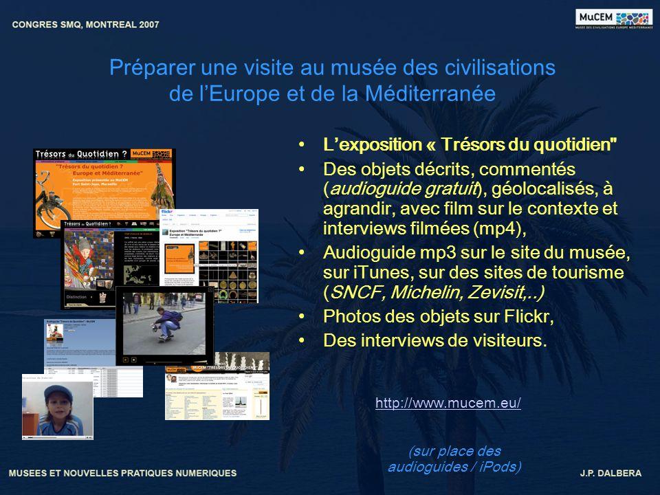 Préparer une visite au musée des civilisations de lEurope et de la Méditerranée Lexposition « Trésors du quotidien