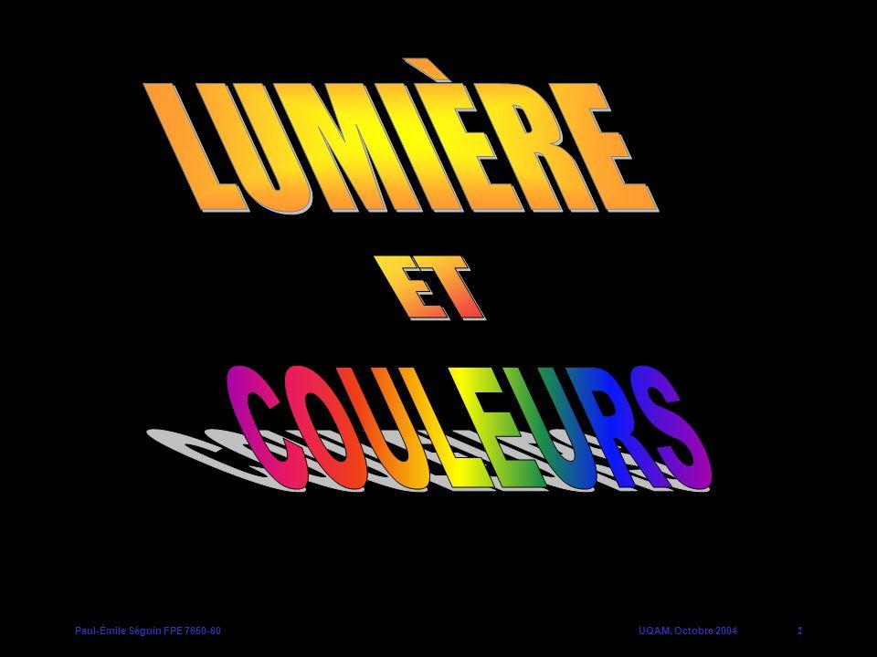Paul-Émile Séguin FPE 7650-60UQAM, Octobre 200413 Quelles sont les couleurs absorbées .