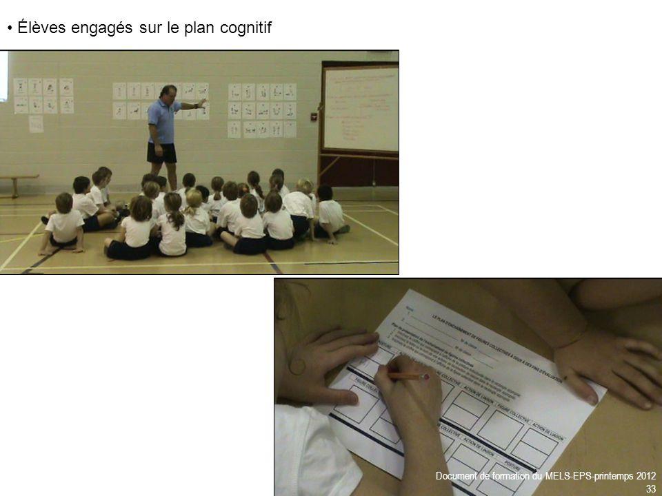Élèves engagés sur le plan cognitif Document de formation du MELS-EPS-printemps 2012 33