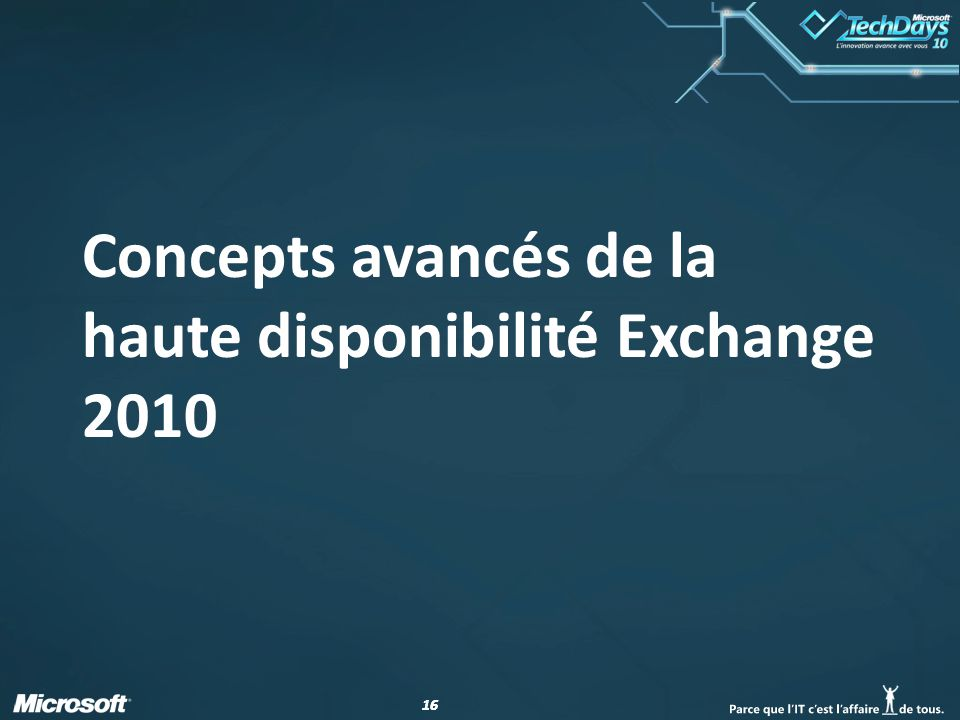 16 Concepts avancés de la haute disponibilité Exchange 2010