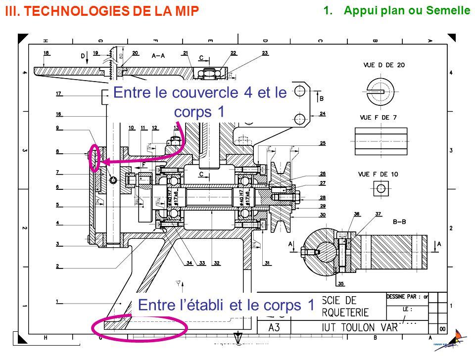 BE_UE2_F222 OR_BE_IUT GMP_TOULON VAR orquera@univ-tln.fr 8/84 Entre le couvercle 4 et le corps 1 Entre létabli et le corps 1 III. TECHNOLOGIES DE LA M