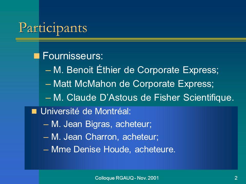 Colloque RGAUQ - Nov. 20012 Participants Fournisseurs: –M.