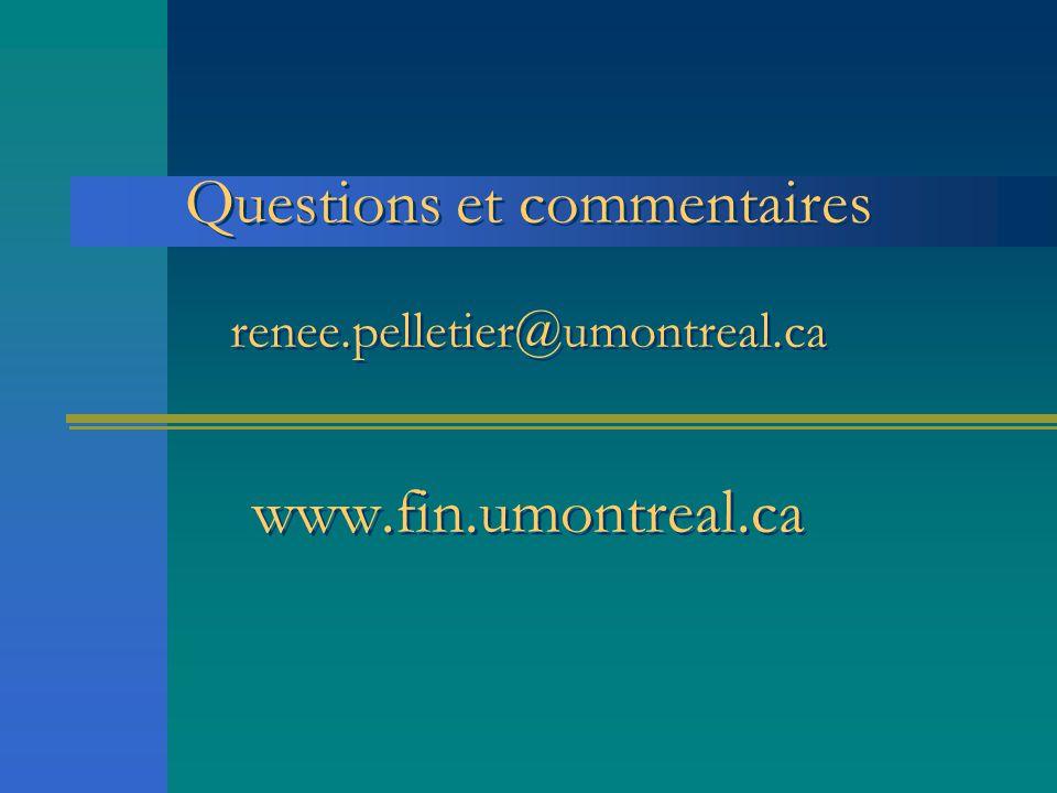 Questions et commentaires renee.pelletier@umontreal.ca www.fin.umontreal.ca