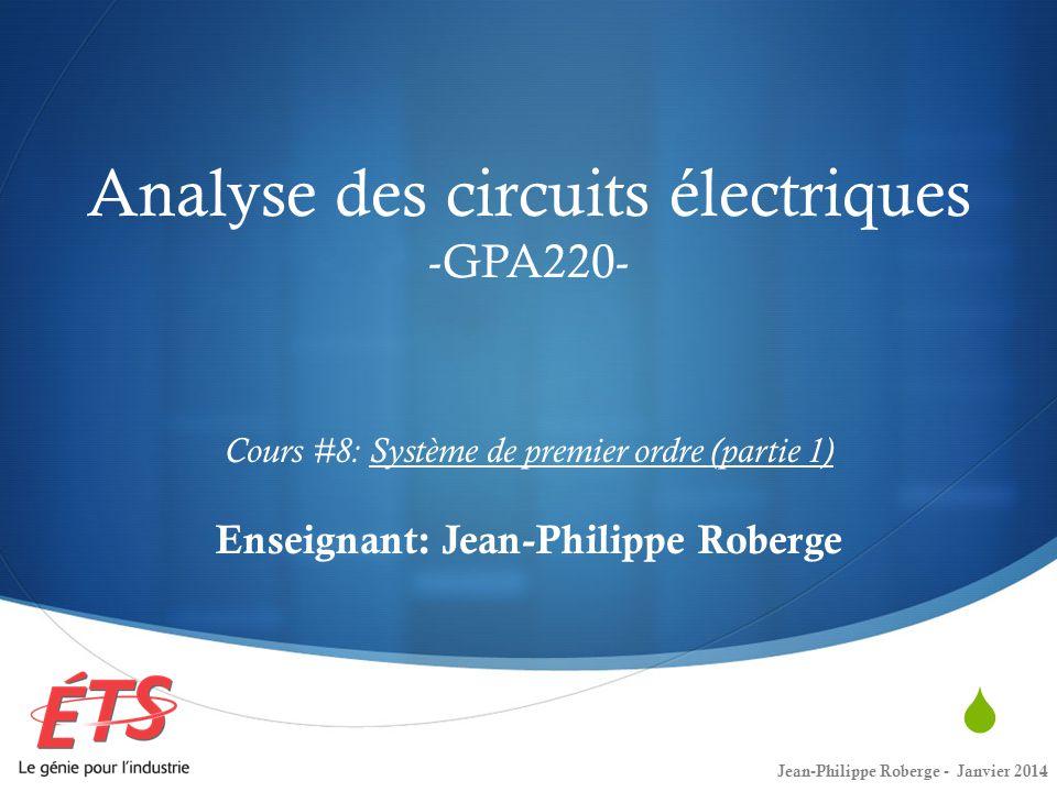 Systèmes de premier ordre (1) Effectuons un premier exemple: Exprimer i(t) en fonction des paramètres de ce circuit: Jean-Philippe Roberge - Janvier 201422