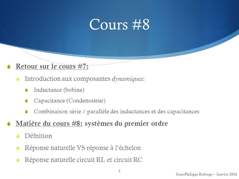 Systèmes de premier ordre (2) Effectuons un premier exemple: Exprimer v(t) en fonction des paramètres de ce circuit: Jean-Philippe Roberge - Janvier 201423
