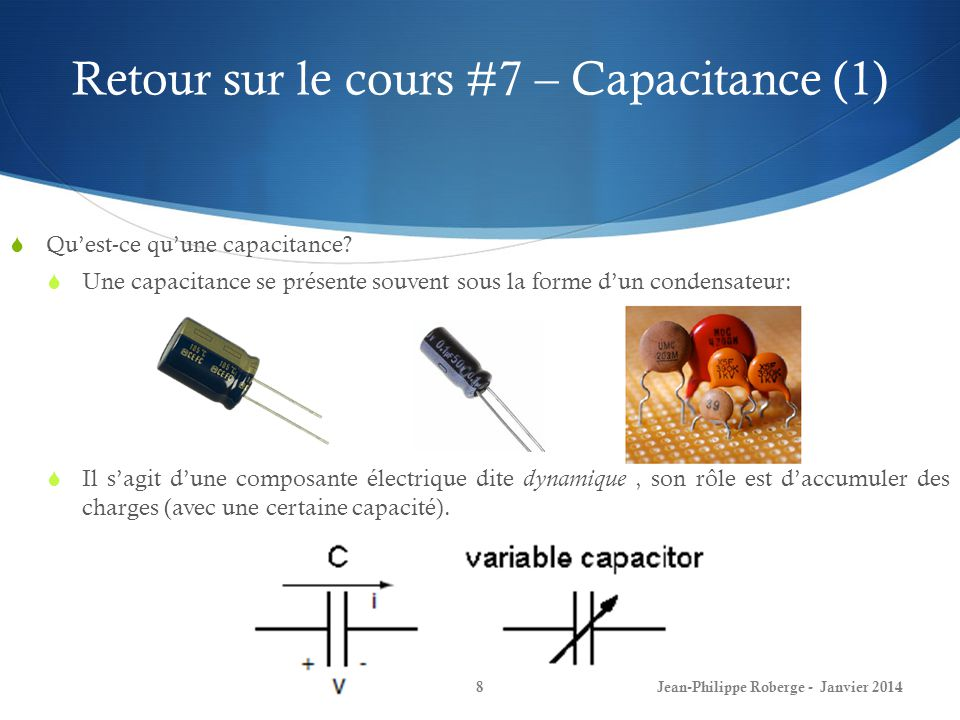 Retour sur le cours #7 – Capacitance (2) Quest-ce quune capacitance (suite).