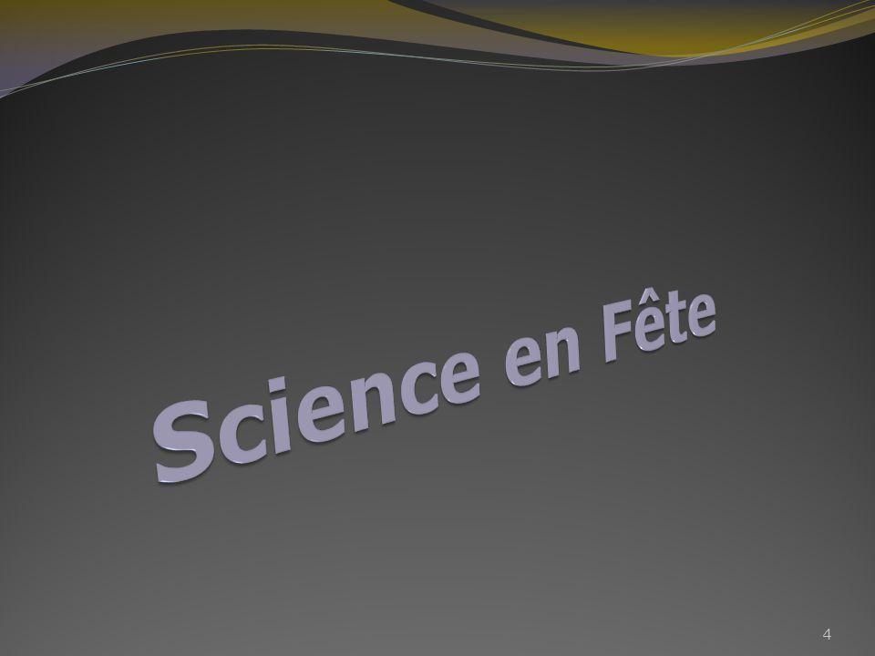 La fête de la Science à Colmar édition 2oo6 sest déroulée Place de la Mairie le Vendredi 13 et Samedi 14 Octobre de 9h à 18h ainsi que le Dimanche 15 Octobre de 10h à 17h.