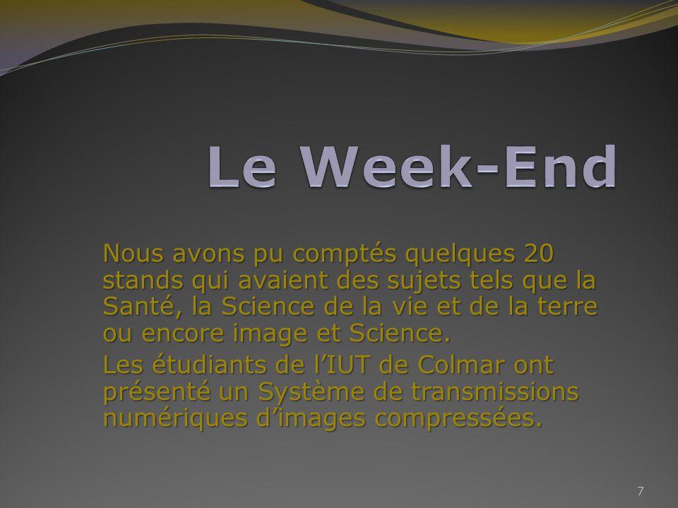 Durant ce Week-End de nombreuses personnes sont venues au Village des Sciences.