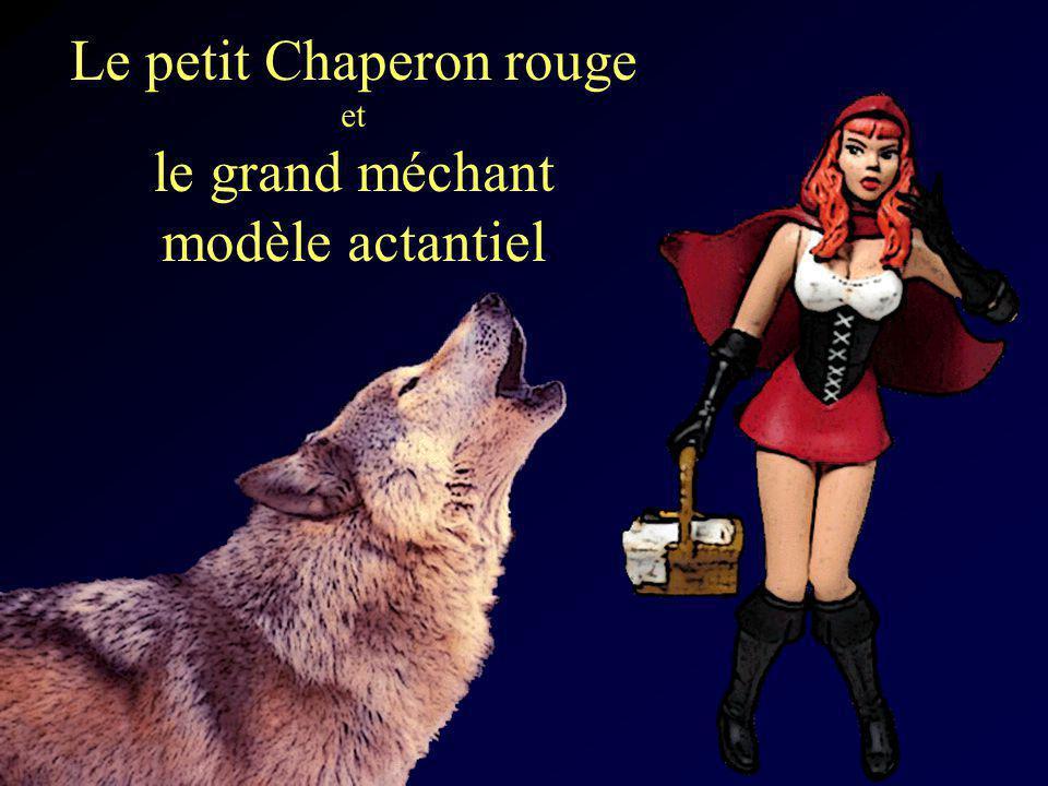 Le petit Chaperon rouge et le grand méchant modèle actantiel