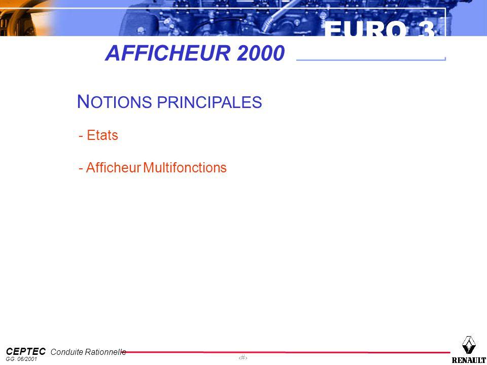 EURO 3 CEPTEC Conduite Rationnelle GG. 06/2001 22 AFFICHEUR 2000 N OTIONS PRINCIPALES - Etats - Afficheur Multifonctions