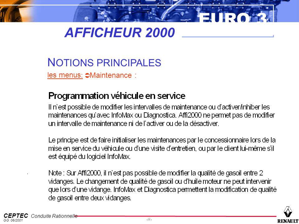 EURO 3 CEPTEC Conduite Rationnelle GG. 06/2001 50 AFFICHEUR 2000 N OTIONS PRINCIPALES les menus : Maintenance :