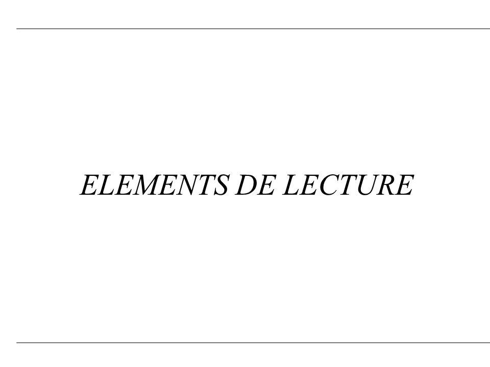 ELEMENTS DE LECTURE