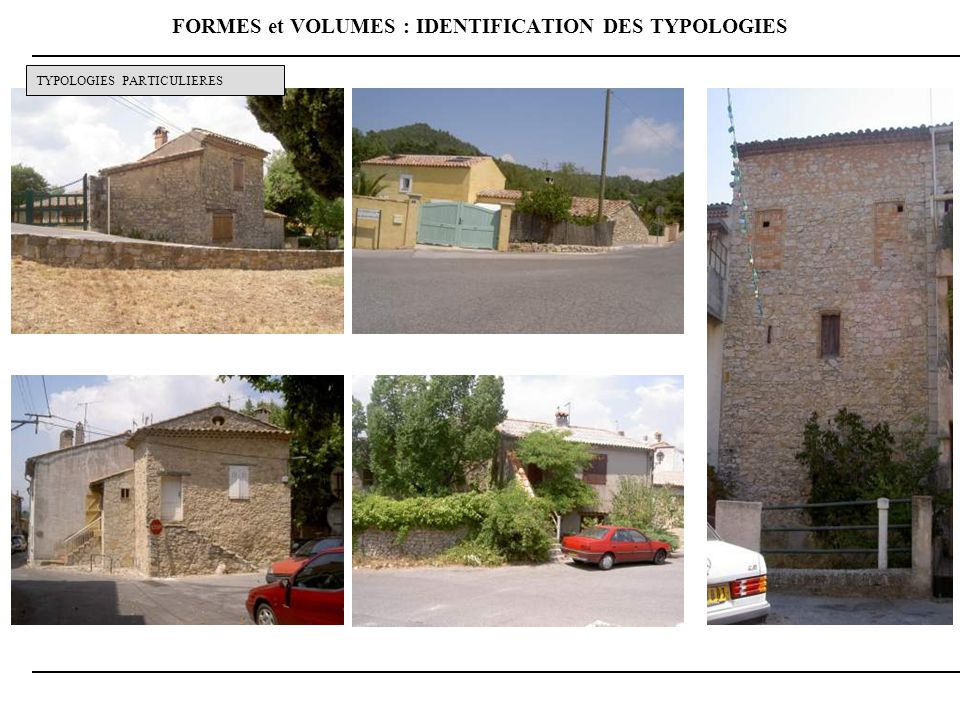 FORMES et VOLUMES : IDENTIFICATION DES TYPOLOGIES TYPOLOGIES PARTICULIERES