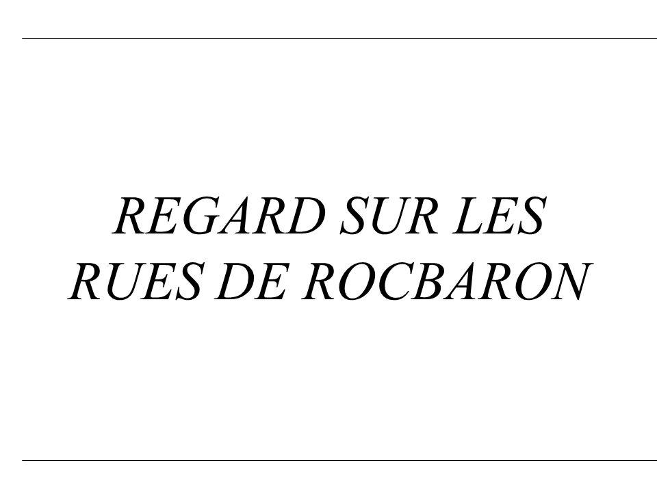 REGARD SUR LES RUES DE ROCBARON