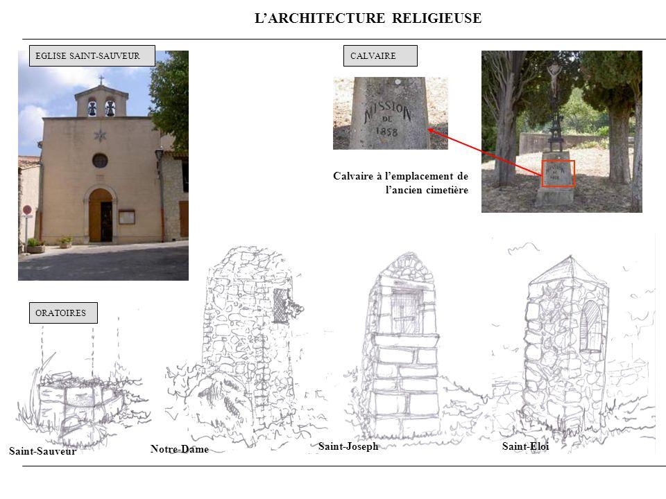 LARCHITECTURE RELIGIEUSE CALVAIRE Saint-Sauveur Notre-Dame Saint-JosephSaint-Eloi Calvaire à lemplacement de lancien cimetière EGLISE SAINT-SAUVEUR ORATOIRES
