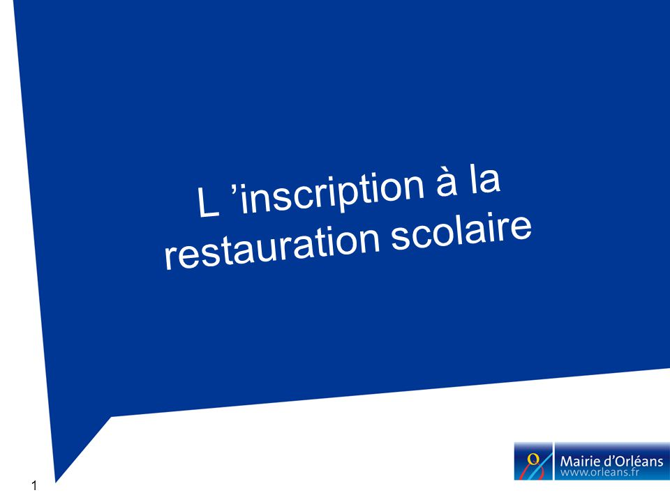 1 L inscription à la restauration scolaire