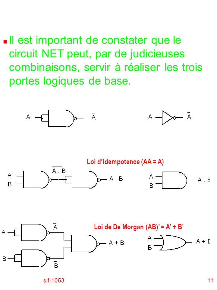 sif-105311 n Il est important de constater que le circuit NET peut, par de judicieuses combinaisons, servir à réaliser les trois portes logiques de ba