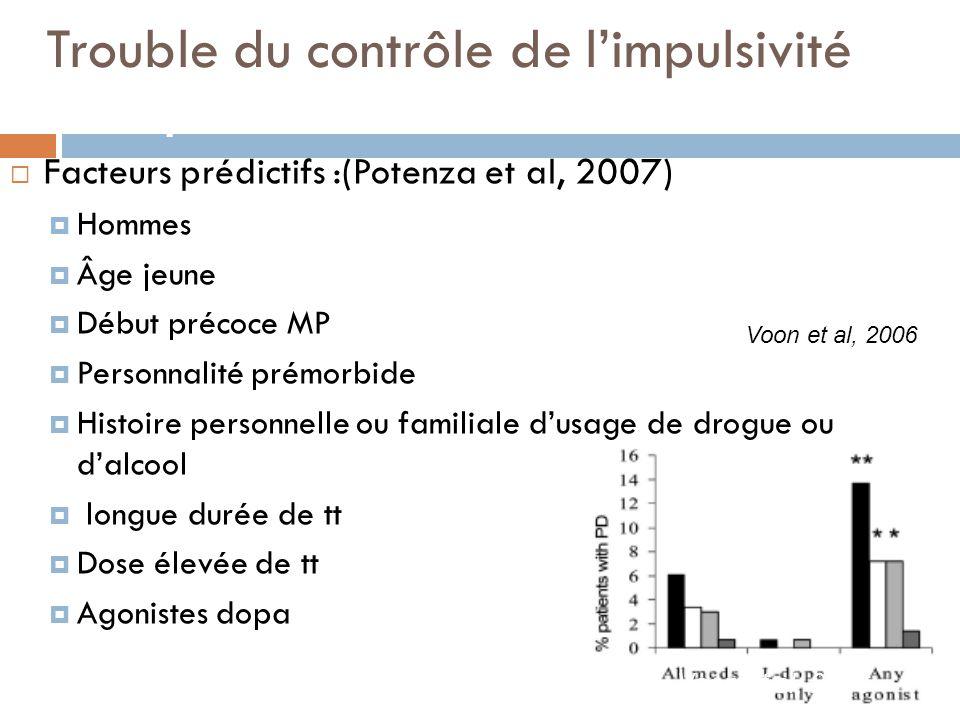 F Trouble du contrôle de limpulsivité acteurs prédictifs Facteurs prédictifs :(Potenza et al, 2007) Hommes Âge jeune Début précoce MP Personnalité pré
