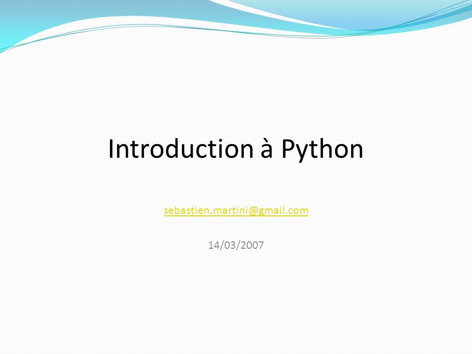 Autres conteneurs Conteneur séquentiel déléments uniques non ordonnés – Classe Set (contenue dans le module sets) Conteneur FIFO synchronisé (thread safe) – Classe Queue Liste comprehension (sera implémenté par un generator dans Python 3.0) >>> [str(i) for i in range(1,6)] # list comprehension [ 1 , 2 , 3 , 4 , 5 ]