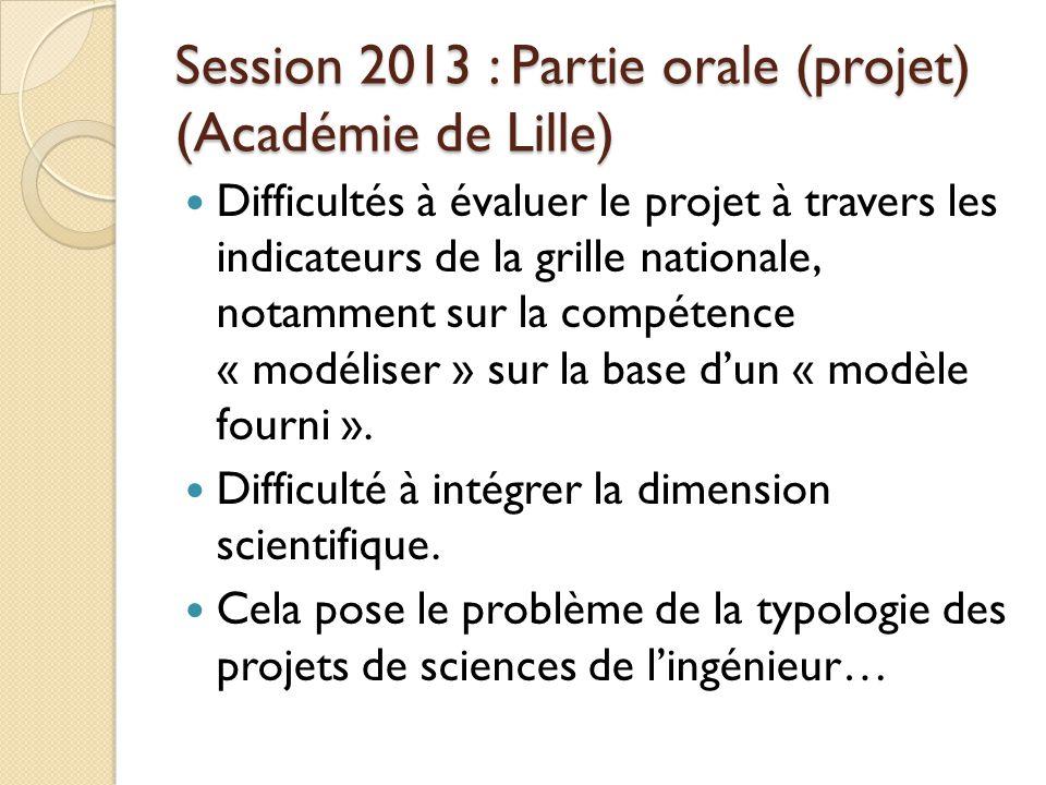 Session 2013 : Partie orale (projet) (Académie de Lille) Difficultés à évaluer le projet à travers les indicateurs de la grille nationale, notamment s